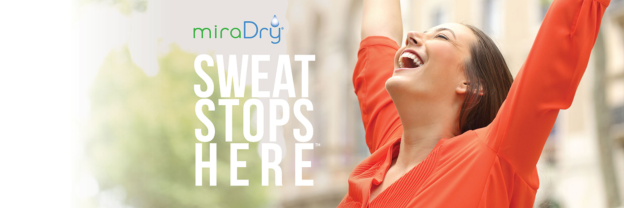 Sweat Stops Here. miraDry®